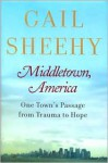 Middletown, America: One Town's Passage from Trauma To Hope - Gail Sheehy, David Lindroth, Inc., Barbara M. Bachman