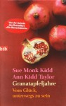 Granatapfeljahre: Vom Glück, unterwegs zu sein - Sue Monk Kidd, Ann Kidd Taylor, Ursula C. Sturm