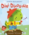 Dini Dinosaur - Karen Beaumont, Daniel Roode