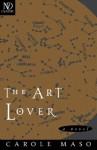 The Art Lover: A Novel (New Directions Classics) - Carole Maso