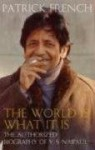 The World Is What It Is: The Authorized Biography Of V. S. Naipaul - Patrick French