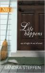 Life Happens - Sandra Steffen