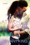 No Attachments (A Woodfalls Girls novel) - Tiffany King
