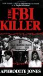 The FBI Killer - Aphrodite Jones