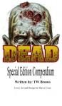 Dead: Special Edition Compendium - T.W. Brown