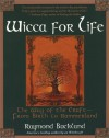 Wicca For Life: The Way of the Craft -- From Birth to Summerland - Raymond Buckland