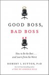 Good Boss, Bad Boss: How to Be the Best... and Learn from the Worst (Audio) - Robert I. Sutton, Bob Walter