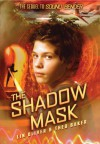 The Shadow Mask - Lin Oliver, Theo Baker