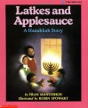 Latkes And Applesauce: A Hanukkah Story - Fran Manushkin, Robin Spowart