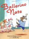 Ballerino Nate - Kimberly Brubaker Bradley, R.W. Alley