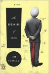 The Breaking of Eggs: A Novel - Jim Powell