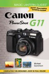 Magic Lantern Guides®: Canon Powershot G11 - Michael Guncheon