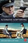 Alternative Scriptwriting: Beyond the Hollywood Formula - Ken Dancyger, Jeff Rush