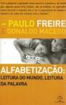 Alfabetização - Leitura do Mundo, Leitura da Palavra - Paulo Freire