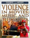 Violence In Movies, Music, And The Media (Violence And Society) - Jeanne Nagle