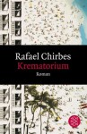 Krematorium - Rafael Chirbes, Dagmar Ploetz