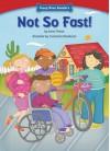 Not So Fast! - Anna Prokos, Constanza Basaluzzo