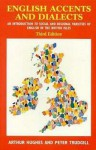 English Accents and Dialects, 3ed: An Introduction to Social and Regional Varieties of English in the British Isles - Arthur Hughes, Peter Trudgill