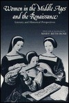 Women in the Middle Ages and the Renaissance: Literary and Historical Perspectives - Mary Beth Rose