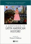 A Companion to Latin American History (Wiley Blackwell Companions to World History) - Thomas H. Holloway
