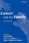 Cancer and the Family , 2nd Edition - Lea Baider, Cary L. Cooper