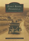 Point Reyes Peninsula: Olema, Point Reyes Station, and Inverness - Carola DeRooy, Dewey Livingston
