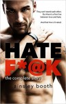 Hate F*@k: The Complete Story - Ainsley Booth