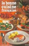 La bonne cuisine française - Marie-Claude Bisson
