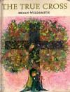The True Cross - Brian Wildsmith
