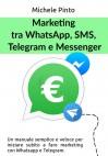 Marketing tra Whatsapp, SMS, Telegram e Messenger - Michele Pinto