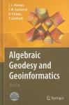 Algebraic Geodesy and Geoinformatics [With CDROM] - Joseph L. Awange, Erik W. Grafarend, Bela Palancz, Piroska Zaletnyik