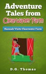 Hannah Visits Clearwater Farm: Adventure Tales from Clearwater Farm (Children's books for Beginner Readers ages 6-8, social skills for kids Book 3) - D.G. Thomas