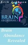 Brain Abundance Revealed - Erik Johnson