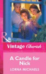 A Candle for Nick (Mills & Boon Vintage Cherish) (Silhouette Special Edition) - Lorna Michaels