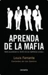 Aprenda de la mafia (Spanish Edition) - Louis Ferrante, JUAN; CASTILLA PLAZA