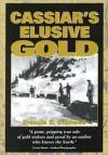 Cassiar's Elusive Gold - Francis E. Caldwell