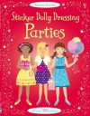 Sticker Dolly Dressing: Parties (Usborne Sticker Dolly Dressing) - Fiona Watt, Jo Moore
