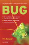 Bug: The Ultimate Gardener's Guide to Organic Pest Control - Tim Marshall