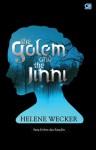 The Golem and The Jinni - Sang Golem dan Sang Jin - Helene Wecker, Lulu Fitri Rahman