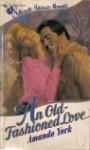 An Old Fashioned Love - Amanda York