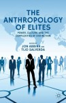 The Anthropology of Elites: Power, Culture, and the Complexities of Distinction - Jon Abbink, Tijo Salverda