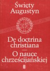 O nauce chrześcijańskiej - Augustyn (św.)