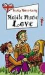 Mobile Phone Love, aus der Reihe Freche Mädchen - freches Englisch! - Bianka Minte-König