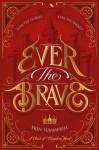 Ever the Brave - Erin Summerill