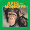 Apes and Monkeys: Explore the Fascinating Worlds Of... Chimpanzees, Gorillas, Monkeys, Orangutans - Deborah Dennard, John F. McGee