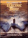 The Legend of Electric Boat: Serving the Silent Service - Jeffrey L. Rodengen