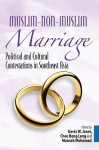 Muslim-Non-Muslim Marriage: Political and Cultural Contestations in Southeast Asia - Gavin W. Jones, Maznah Mohamad, Chee Heng Leng