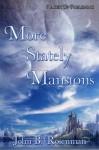 More Stately Mansions - John B. Rosenman