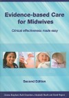 Evidence-Based Care for Midwives: Clinical Effectiveness Made Easy - Donna Brayford, Ruth Chambers, Elizabeth Boath