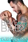 Have My Baby (Dirty DILFs Book 1) - Taryn Quinn